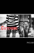 Catching Feelings (A Justin Bieber Love Story) by tatteddrew