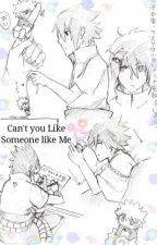 Can't you like Someone like Me [selesai] by wilydningsih28
