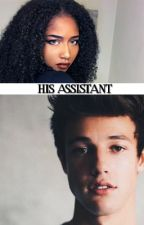 His Assistant (A Cameron Dallas Story - BWWM) by happydaze1