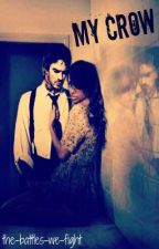 My Crow (Vampire Diaries Fan Fiction) by the-battles-we-fight