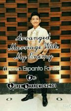 Arranged Marriage with My Enemy (Darren Espanto Fanfic) by krystel_taehyung10
