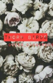 Thorn Birds by Queen_Dangerous