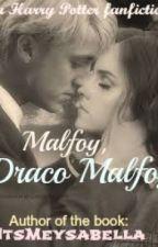 Malfoy, Draco Malfoy (a HP fanfiction) by ItsMeYsabella