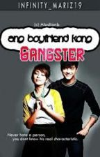 ANG BOYFRIEND KONG GANGSTER by BaeJoyRee