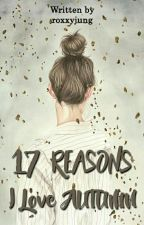 17 Reasons I Love Autumn [END] by roxxyjung