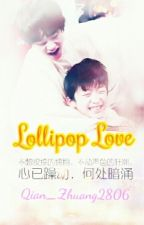 [Oneshot][XiHong]Lollipop Love by ThienDi2806
