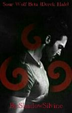 Sour Wolf Beta(Derek Hale Love Story) by ShadowSilvine
