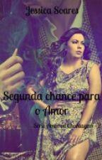 Segunda Chance Para o Amor by Jessysoares