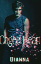 Caged Heart by Gianna1014
