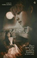 Pain To Love You  by Farramarisaaa