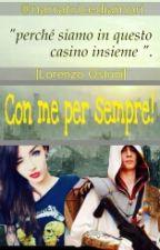 Con me per sempre! || Lorenzo Ostuni || by narratricediamori