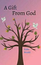 A Gift From God by NizhaMiraldi