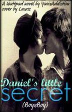 Daniel's little secret (BoyxBoy) by YaoixAddiction