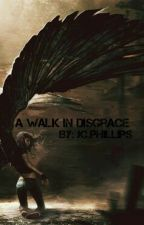 A WALK IN DISGRACE by isabellaswriteitdown