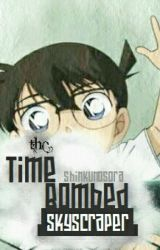 The Time Bombed Skyscraper | Detective Conan M.1 [COMPLETED] by ShinkuNoSora