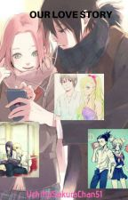 Our Love Story-sasusaku by UchihaSakuraChan51