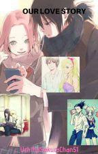 Our Love Story by UchihaSakuraChan51
