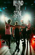 Behind The Scene (5sos) by Mylene-Peace-
