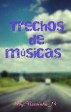 Trechos de músicas  by Nessinha_14