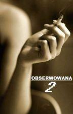 Obserwowana 2 ▹Z.M✅ by H-yuna