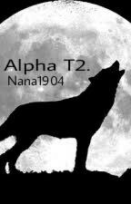 Alpha T2. by Nana1904