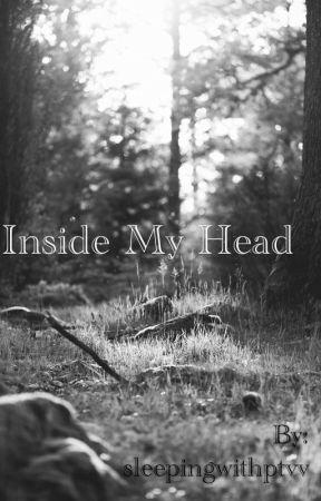 Inside My Head by sleepingwithptvv