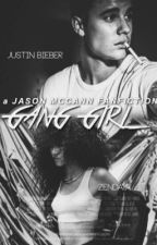 Gang Girl (A Jason Mccann fanfic) by fanfic_unikornio_21