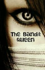 The Bandit Queen by Foreverinayear