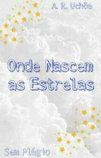 Onde Nascem as Estrelas by AmandaUchoa75
