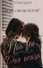 Não Foi Por Acaso (Romance Lesbico) by Thais_Lenzi