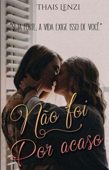 Não Foi Por Acaso (Romance Lesbico) REESCREVENDO