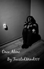 Once Alone     A Gerard Way Fanfiction    by TwistedMind101