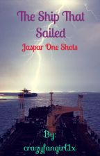 The Ship That Sailed (Jaspar One Shots) by crazyfangirl1x