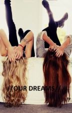 //OUR DREAMS// by ilaryfior