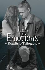 Emotions [Roadtrip Trilogie 2] #wattys2017 by Sailine