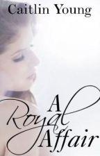 A Royal Affair by saskah