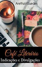 Café literário: Indicações e divulgações [EM PAUSA] by ArethaVGuedes
