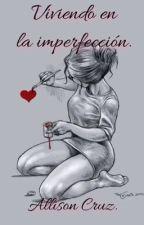 Viviendo en la imperfección. by safeterra
