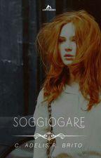 SOGGIOGARE  by calilyab