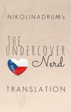 The Undercover Nerd [ CZ translation ] by sonny_sta81