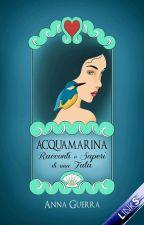 Acquamarina - Racconti e Segreti di una Fata by NinaBlueStar