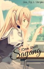 Sayang (One Shot) by Cha_DyL