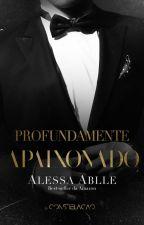 NA AMAZON | Profundamente Apaixonado ❇ Trilogia Profundamente L.1 by AlessaAblle