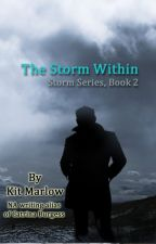 The Storm Within- Storm Series - Book 2 by catrinaburgess