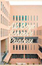 All Boys School's Princess [ON-HOLD] by Mysticmadamoiselle