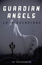 Guardian Angels - La Rivelazione by herondaales