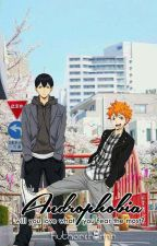 Androphobia (Haikyuu! X Reader) by authorchannn