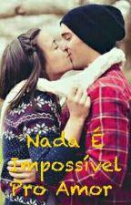 Nada É Impossível Pro Amor by PikenaDiva
