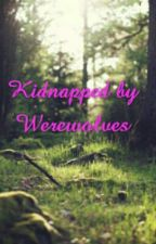 Kidnapped by Werewolves by Victoria_Coulton