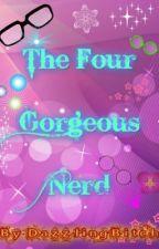 THE FOUR GORGEOUS  NERDS . by dazzlingbitch